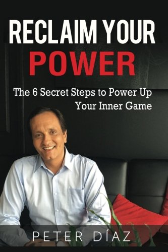 Reclaim Your Power by Peter Diaz